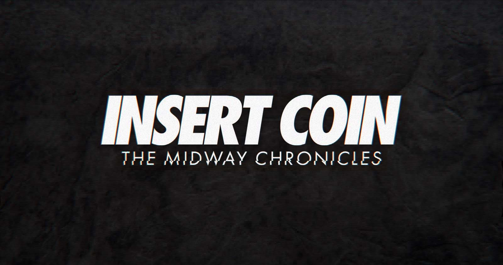 Coming Next Week - Midway Games-focused Documentary — Insert Coin