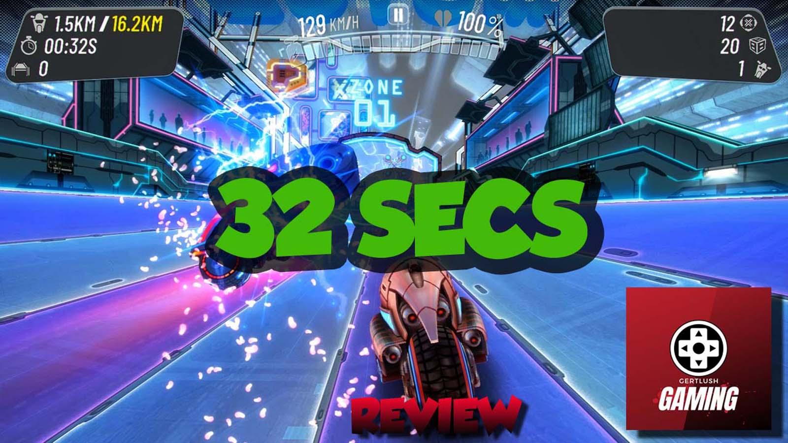 32 Secs Review